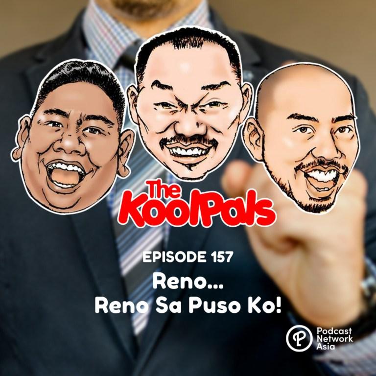 EPISODE 157: Reno… Reno Sa Puso Ko!