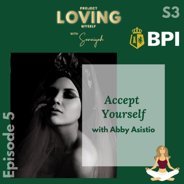 S3 Ep. 5: Accept Yourself with Abby Asistio