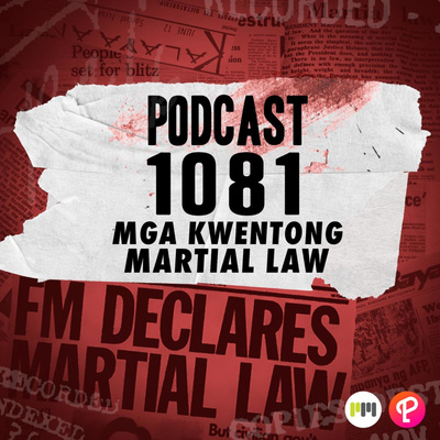 Kwentong Martial Law with Kara Magsanoc-Alikpala